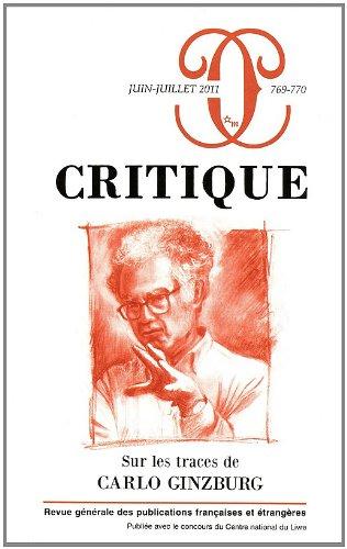 Critique, N 769-770, Juin-Jui : Sur les traces de Carlo Ginzburg