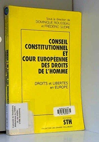 Conseil constitutionnel et cour europeenne des droits de l'homme : droits et libertés en europe : ac par Rousseau/Sudre