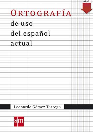 Ortografía de uso español actual eBook: Leonardo Gómez Torrego ...