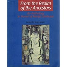 From the Realm of the Ancestors: An Anthology in Honor of Marija Gimbutas (1997-03-04)
