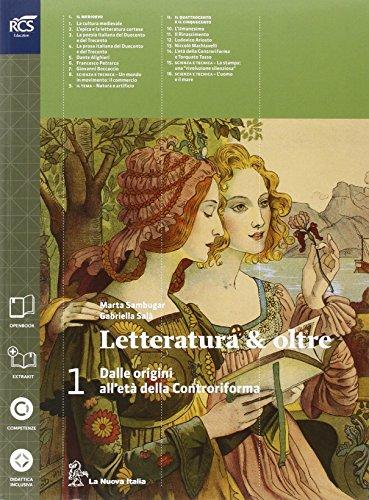 Letteratura & oltre. Con guida all'esame. Con antologia della Divina Commedia. Per le Scuole superiori. Con espansione online: 1