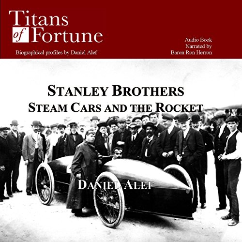The Stanley Brothers: Steam Cars and the Rocket  Audiolibri