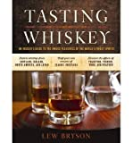 [( Tasting Whiskey: An Insider's Guide to the Unique Pleasures of the World's Finest Spirits By Bryson, Lew ( Author ) Paperback Oct - 2014)] Paperback