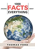 1000 Amazing Facts About Everything ( Interesting Trivia,Funny and Unknown Facts)