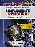 ¡Simplemente divertido! Método comunicativo de español. Libro del alumno y cuaderno. Con Gramática ed En mapas. Per la Scuola media. Con audio formato ... ebook. Con espansione online. Con DVD-ROM: 1
