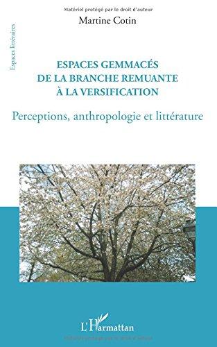 Espaces Gemmaces de la Branche Remuante a la Versification Perceptyions Anthropologie et Litterature