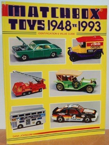 Matchbox Toys, 1948 to 1993: Identification and Values por Dana Johnson