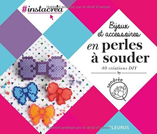Vignette du document Bijoux et accessoires en perles à souder : 40 créations DIY