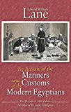 An Account of the Manners and Customs of the Modern Egyptians: The Defnitive 1860 Edition