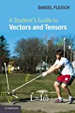 A Student's Guide to Vectors and Tensors