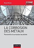 Image de La corrosion des métaux : Passivité et corrosion localisée (Mécani