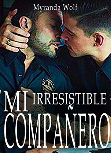 Mi irresistible compañero: Mision Dominacion: Erotica gay en español de [Wolf, Myranda