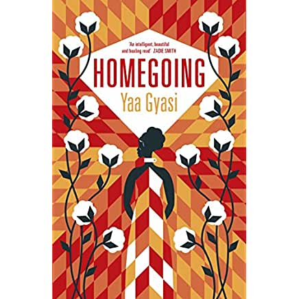 https://www.amazon.co.uk/Homegoing-Yaa-Gyasi/dp/024124272X/ref=sr_1_1?ie=UTF8&qid=1505329721&sr=8-1&keywords=homegoing+by+yaa+gyasi