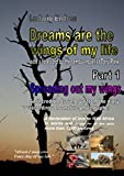Image de Dreams are the wings of my life - Part 1: Spreading out my wings (English Editio
