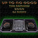 Up To No Good (DJ Ricky Vocal Electro Mix 2009)