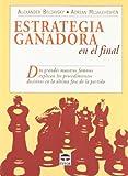 Estrategia Ganadora en el Final: Dos Grandes Maestros Famosos Explican los Procedimientos Decisivos en la Ultima Fase de la Partida