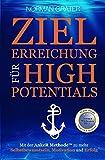 Zielerreichung für High Potentials: Mit der AnkeR™ Methode zu mehr Selbstbewusstsein, Motivation & Erfolg