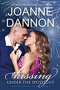 Kissing Under the Spotlight: Kissing Down Under Series - Book 1 (English Edition) par [Dannon, Joanne]