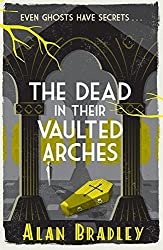 The Dead in Their Vaulted Arches (Flavia De Luce Mystery 6) by Alan Bradley (2015-03-12)