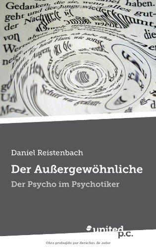 Der Außergewöhnliche: Der Psycho im Psychotiker