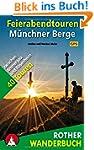 Feierabendtouren Münchner Berge: 40 T...