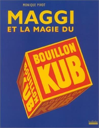 Maggi et la Magie du Bouillon Kub