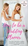 How to be a Wedding Planner: The only no BS guide to getting started in the wedding planning career field! (#WeddingBoss Series Book 1) (English Edition)