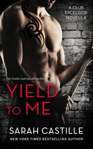 Yield to Me: Club Excelsior, #1: Volume 1