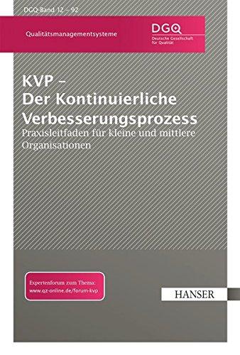KVP - Der Kontinuierliche Verbesserungsprozess: Praxisleitfaden für kleine und mittlere Organisationen (Print-on-Demand)