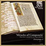 Miracles of Compostela: Medieval Chant & Polyphony for St. James from the Codex Calixtinus