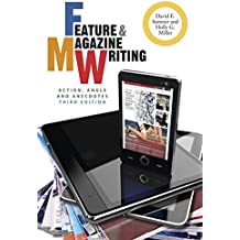 Feature and Magazine Writing: Action, Angle and Anecdotes (Wiley Desktop Editions)