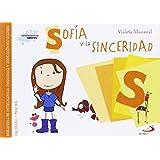 Sofía y la sinceridad: Biblioteca de inteligencia emocional y educación en valores (Sentimientos y valores)