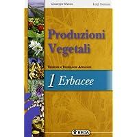 Corso di produzioni vegetali. Tecniche e tecnologie applicate. Con espansione online. Per gli Ist. tecnici agrari: 1