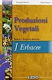 Corso di produzioni vegetali. Tecniche e tecnologie applicate. Per gli Ist. tecnici agrari. Con espansione online: 1