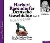 Deutsche Geschichte - Ein Versuch, Vol. 2 (CD): Von der Stauferzeit bis zu König Wenzel dem Faulen - Herbert Rosendorfer