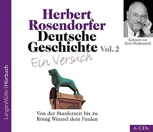 Deutsche Geschichte - Ein Versuch, Vol. 2 (CD): Von der Stauferzeit bis zu König Wenzel dem Faulen