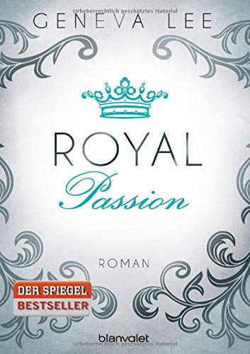 Royal Passion: Roman (Die Royals-Saga, Band 1) -