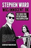 Stephen Ward Was Innocent, OK by Geoffrey Robertson Q.C. (2013) Hardcover