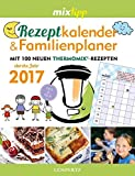 MIXtipp: Rezeptkalender & Familienplaner 2017: Mit 97 neuen Thermomix®-Rezepten (Kochen mit dem Thermomix)