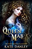 Front cover for the book Queen Mab by Kate Danley