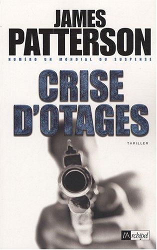 Crise d'otages par James Patterson