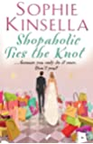 Shopaholic Ties The Knot: (Shopaholic Book 3) (Shopaholic Series)