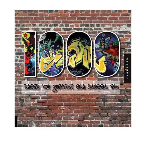 1,000 Ideas for Graffiti and Street Art: Murals, Tags, and More from Artists Around the World (1,000) (Hardback) - Common