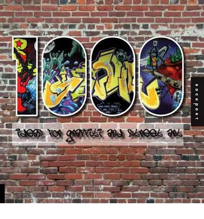 1,000 Ideas for Graffiti and Street Art: Murals, Tags, and More from Artists Around the World (1,000) (Hardback) - Common par Cristian Campos
