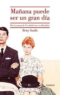 Mañana puede ser un gran día par Betty Smith
