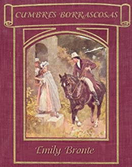 Cumbres Borrascosas (Biblioteca Gótica) (Spanish Edition) par [Brontë, Emily]