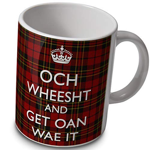 verytea Och Wheesht and Get Oan Wae It–Taza–tartán escocés Chiste