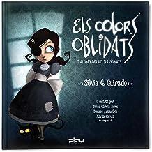 Colors Oblidats, Els I Altres Relats Il-Lustrats (Los colores olvidados) de Silvia González Guirado (1 mar 2010) Tapa dura