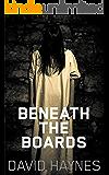 Beneath the Boards