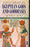 A Dictionary of Egyptian Gods and Goddesses by George Hart (1986-04-24)